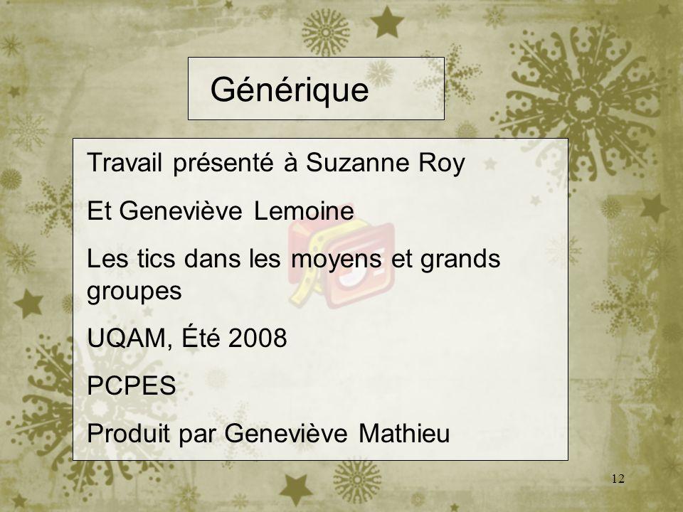 Générique Travail présenté à Suzanne Roy Et Geneviève Lemoine