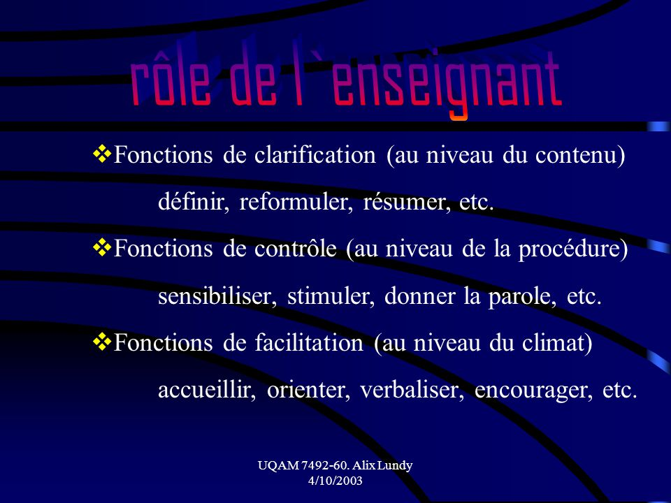 rôle de l`enseignant Fonctions de clarification (au niveau du contenu)