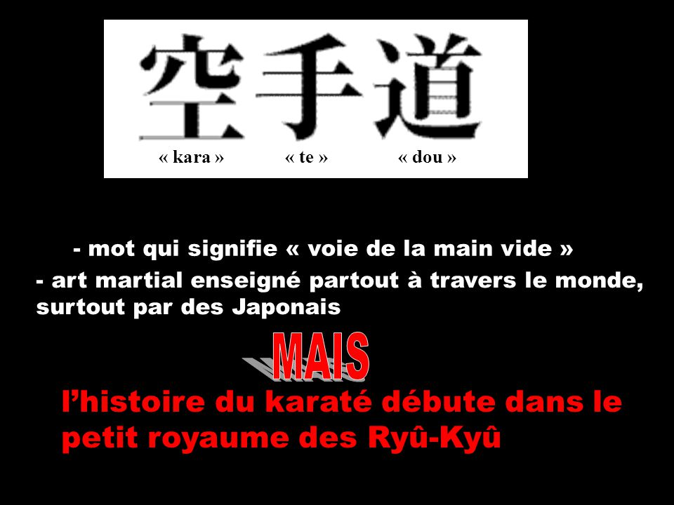 MAIS l'histoire du karaté débute dans le petit royaume des Ryû-Kyû