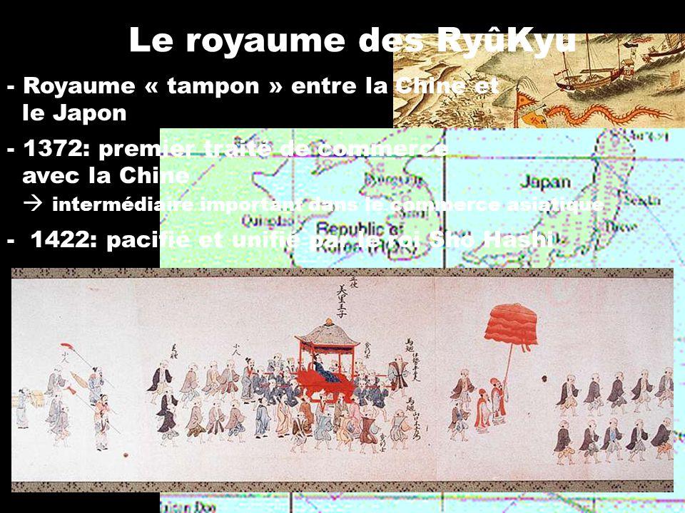 Le royaume des RyûKyu Royaume « tampon » entre la Chine et le Japon
