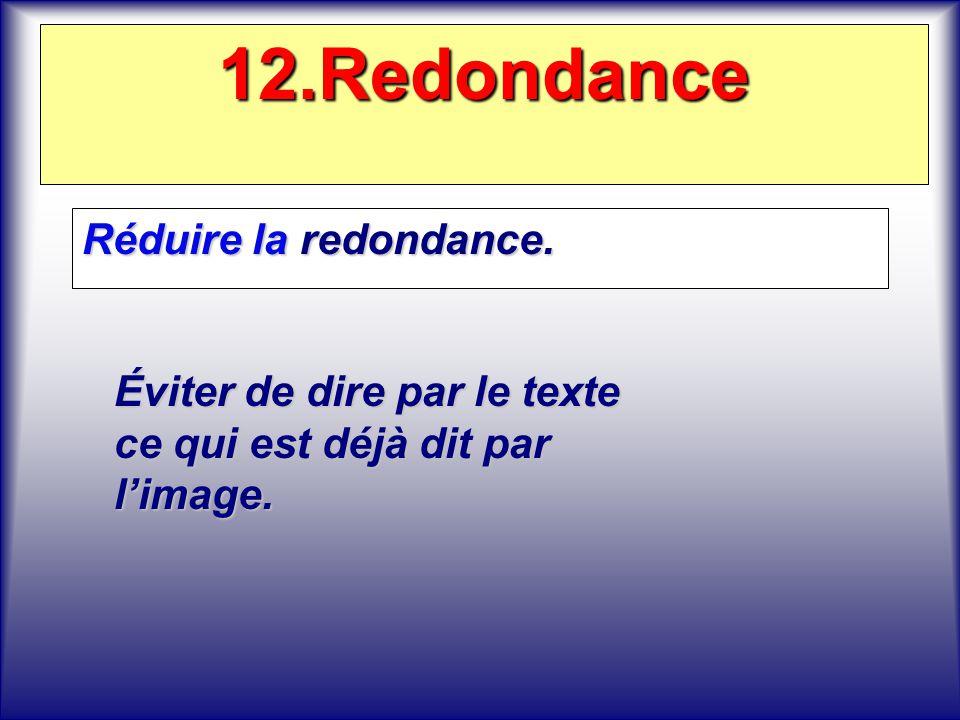 12.Redondance Réduire la redondance.