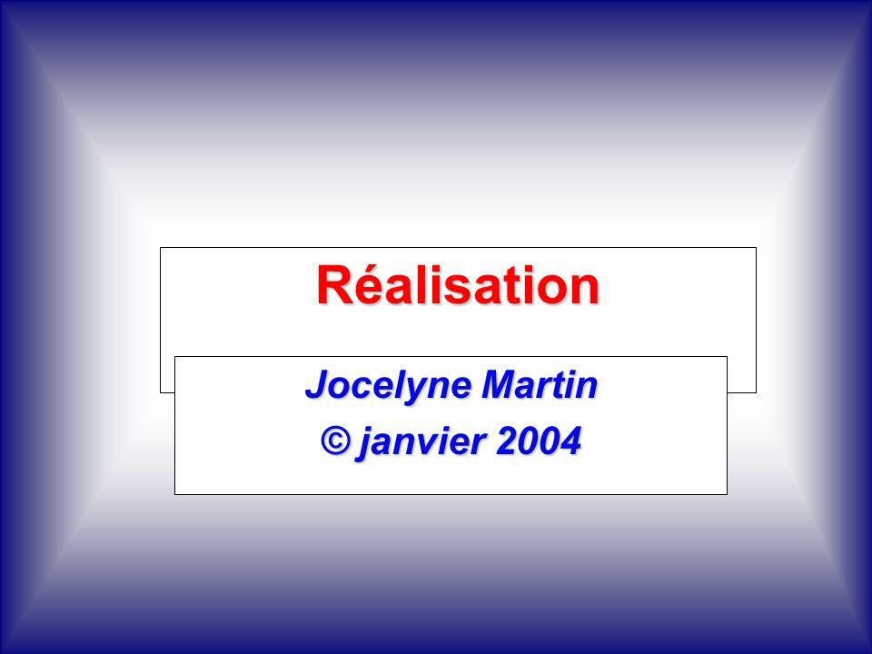 Réalisation Jocelyne Martin © janvier 2004