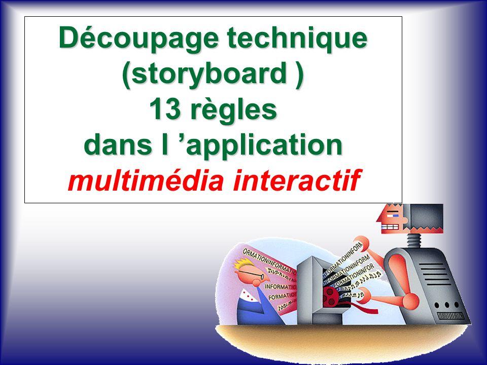 Découpage technique (storyboard ) 13 règles dans l 'application multimédia interactif
