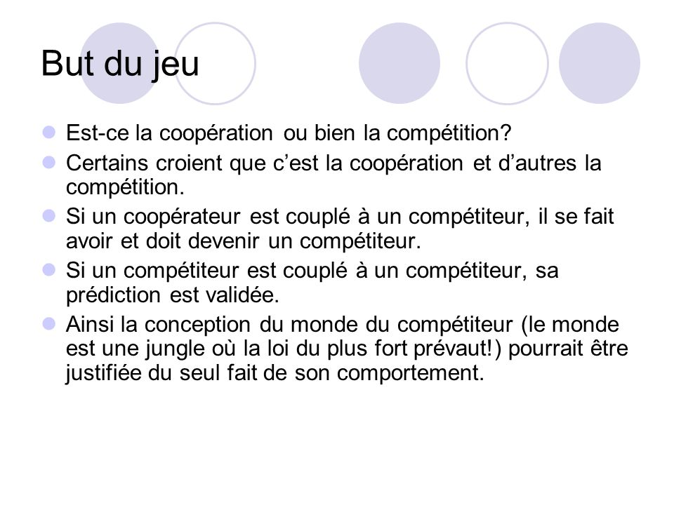 But du jeu Est-ce la coopération ou bien la compétition
