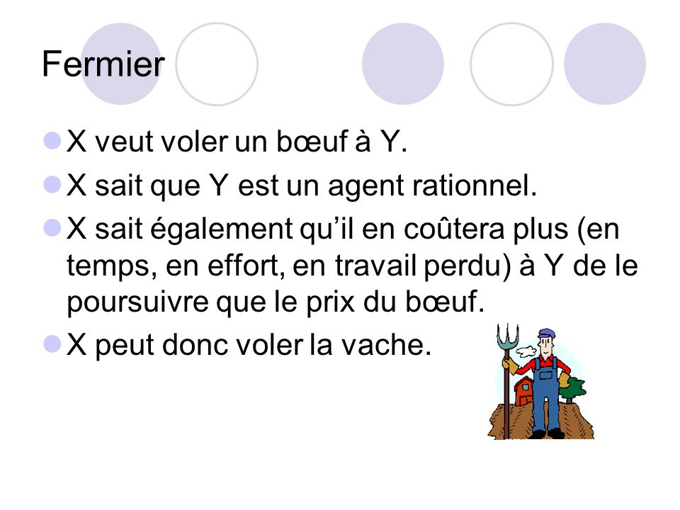 Fermier X veut voler un bœuf à Y. X sait que Y est un agent rationnel.