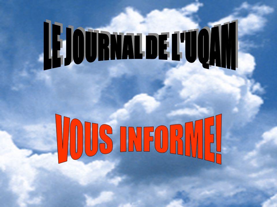 LE JOURNAL DE L UQAM VOUS INFORME!