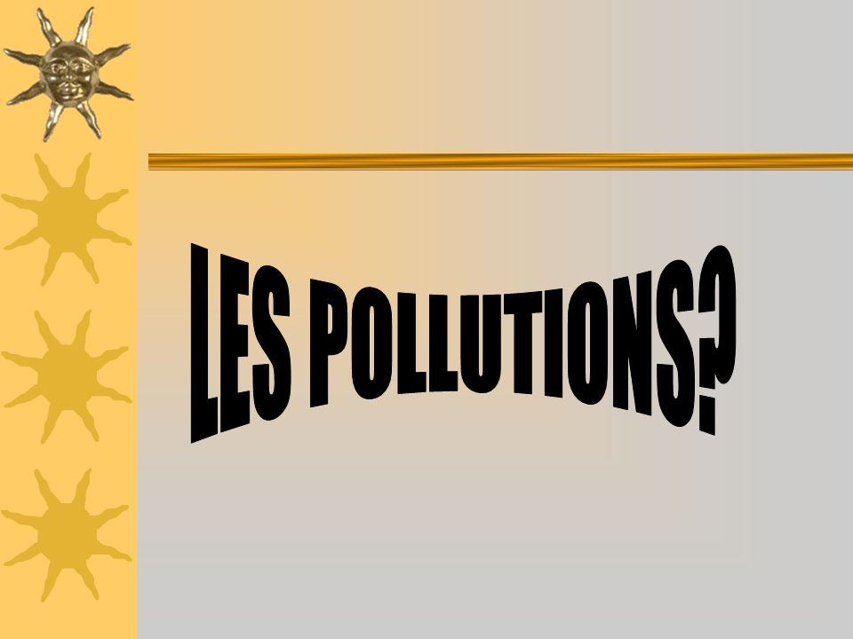 LES POLLUTIONS
