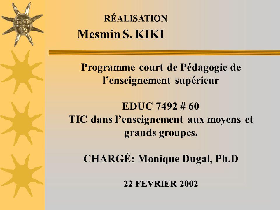 RÉALISATION Mesmin S. KIKI. Programme court de Pédagogie de l'enseignement supérieur. EDUC 7492 # 60.