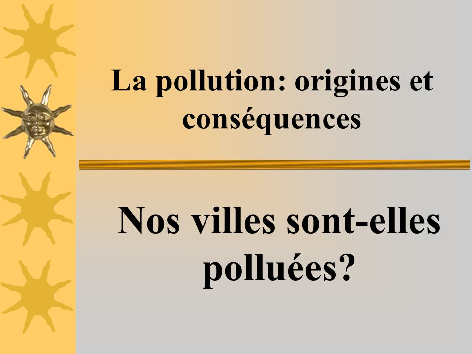 La pollution: origines et conséquences