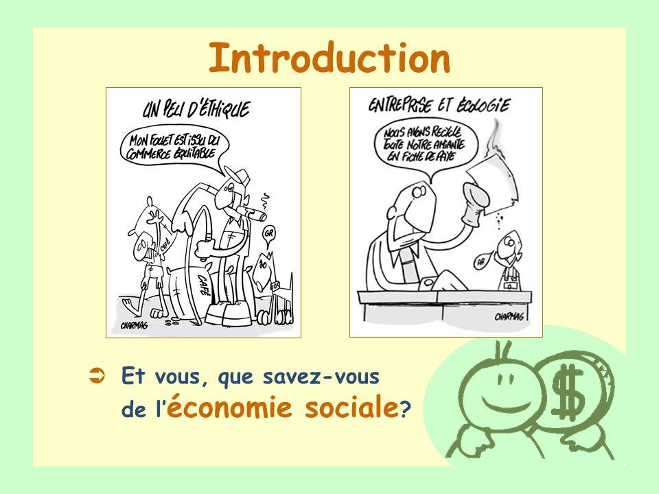 Introduction Et vous, que savez-vous de l'économie sociale