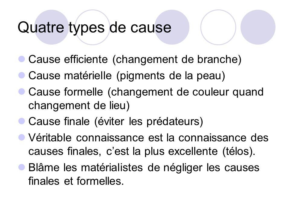 Quatre types de cause Cause efficiente (changement de branche)