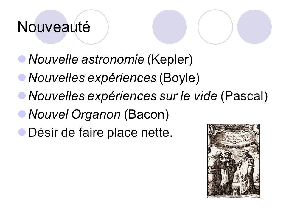 Nouveauté Nouvelle astronomie (Kepler) Nouvelles expériences (Boyle)