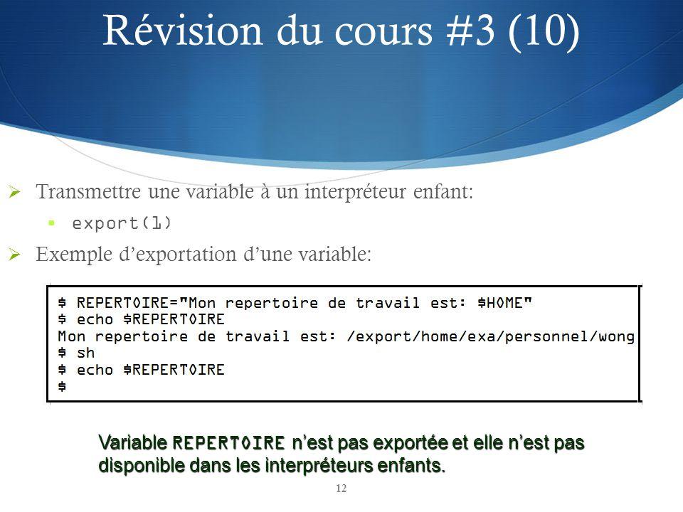 Révision du cours #3 (10) Transmettre une variable à un interpréteur enfant: export(1) Exemple d'exportation d'une variable: