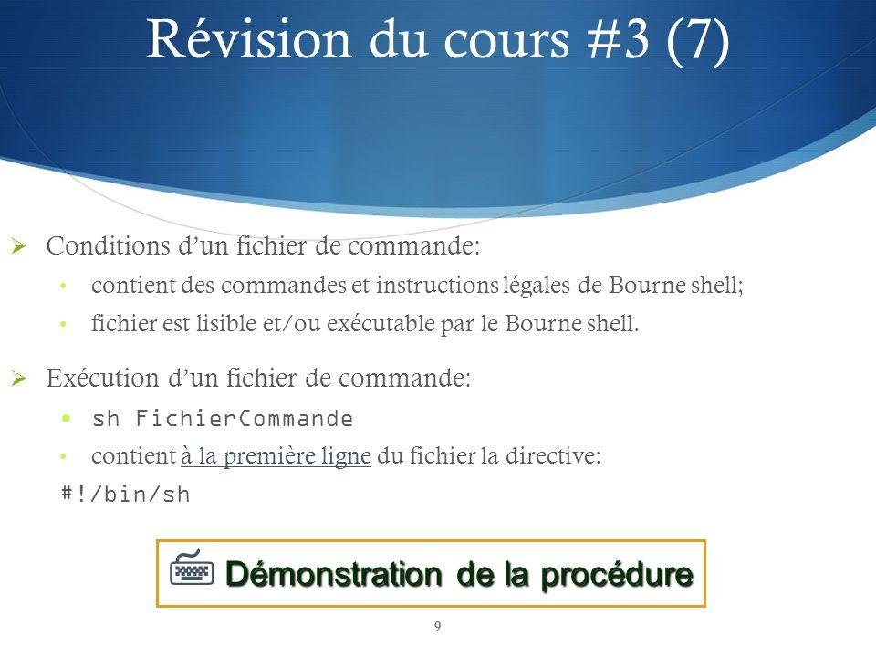 Révision du cours #3 (7)  Démonstration de la procédure