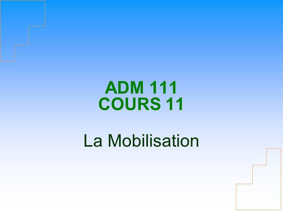 ADM 111 COURS 11 La Mobilisation