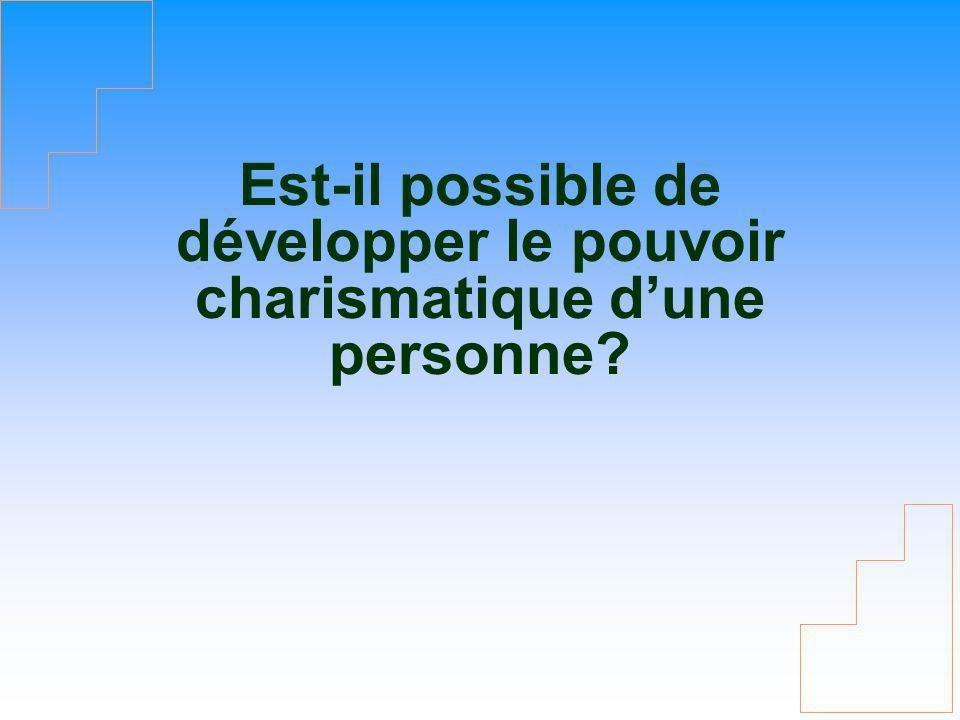 Est-il possible de développer le pouvoir charismatique d'une personne
