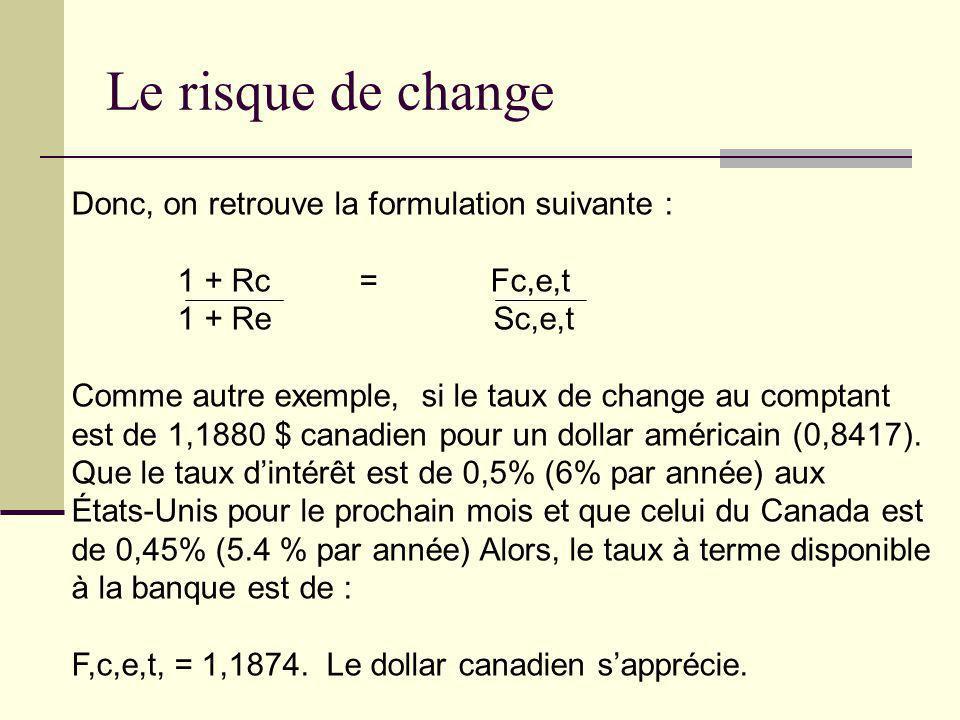 Le risque de change Donc, on retrouve la formulation suivante :