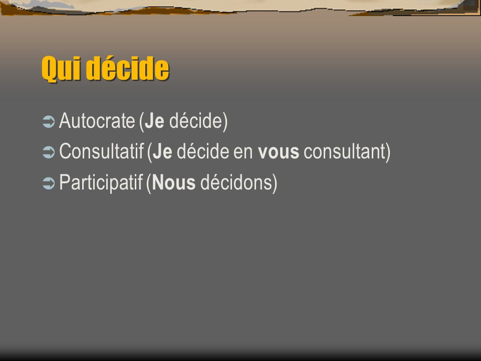 Qui décide Autocrate (Je décide)
