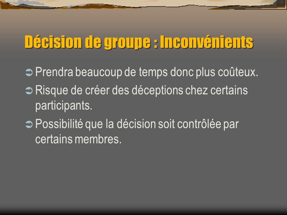 Décision de groupe : Inconvénients