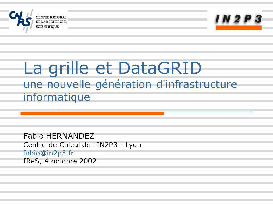 La grille et DataGRID une nouvelle génération d infrastructure informatique