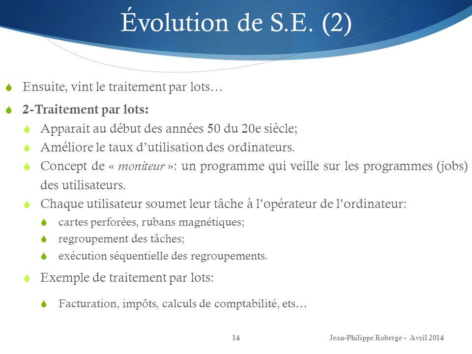 Évolution de S.E. (2) Ensuite, vint le traitement par lots…