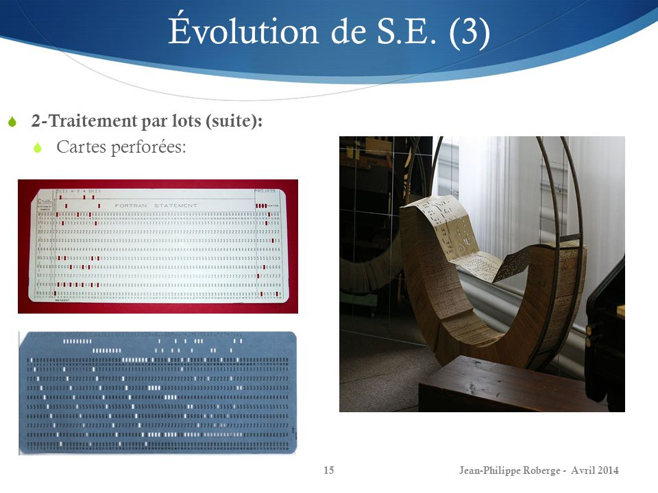 Évolution de S.E. (3) 2-Traitement par lots (suite): Cartes perforées: