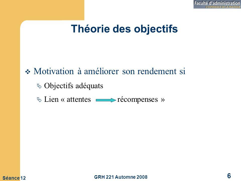 Théorie des objectifs Motivation à améliorer son rendement si