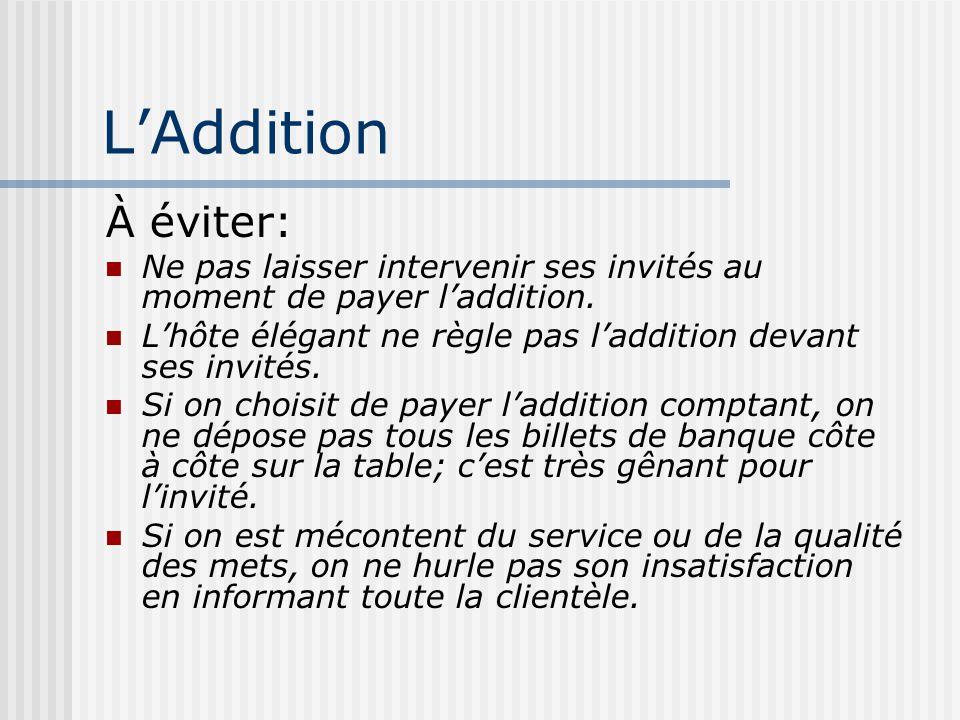 L'Addition À éviter: Ne pas laisser intervenir ses invités au moment de payer l'addition.