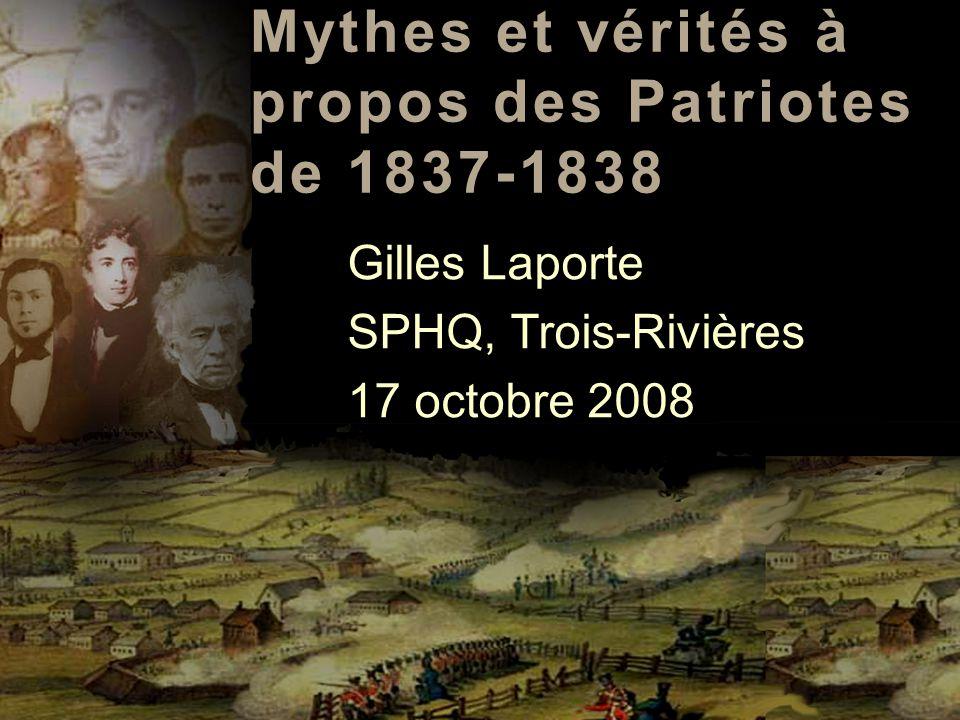 Mythes et vérités à propos des Patriotes de 1837-1838