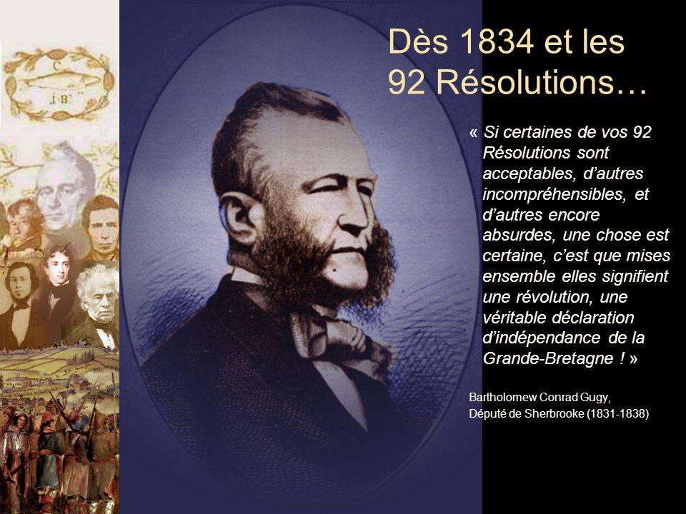 Dès 1834 et les 92 Résolutions…