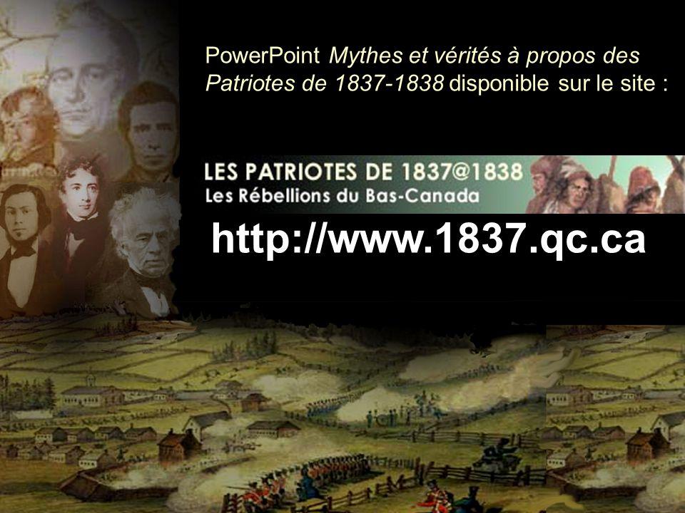 PowerPoint Mythes et vérités à propos des Patriotes de 1837-1838 disponible sur le site :