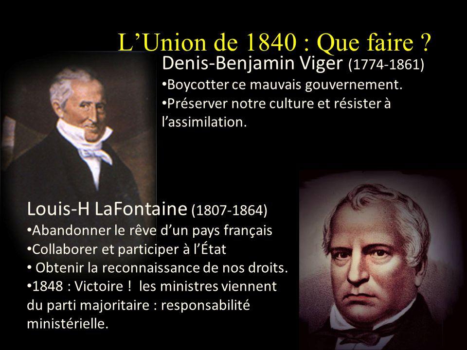 L'Union de 1840 : Que faire Denis-Benjamin Viger (1774-1861)