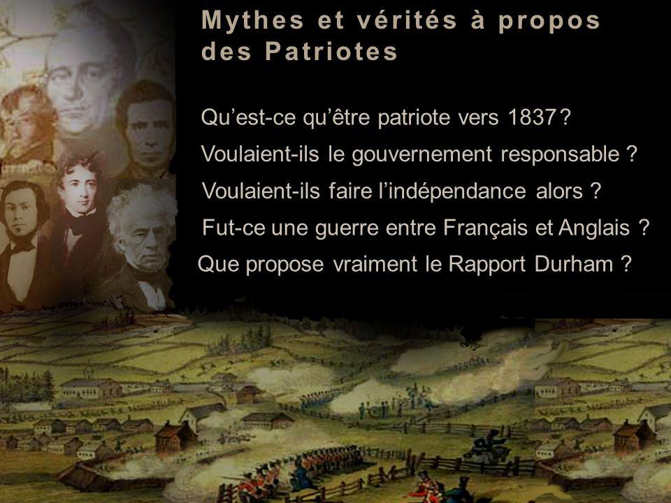 Mythes et vérités à propos des Patriotes