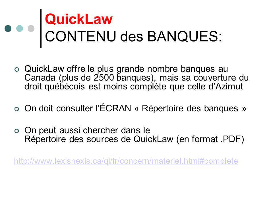 QuickLaw CONTENU des BANQUES: