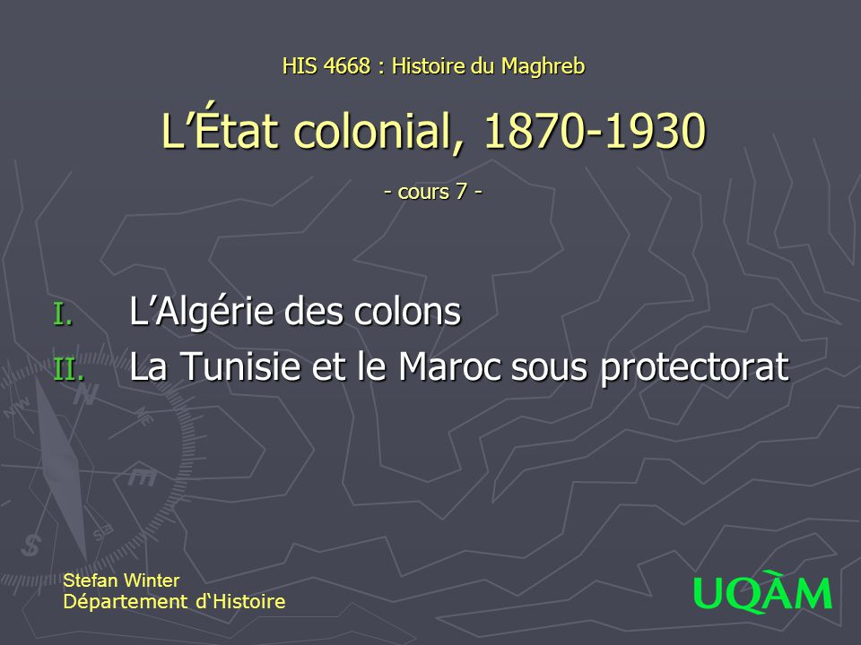 HIS 4668 : Histoire du Maghreb L'État colonial, 1870-1930 - cours 7 -