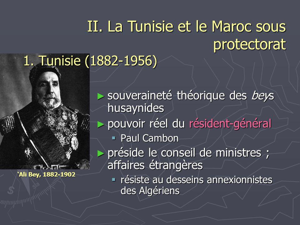 II. La Tunisie et le Maroc sous protectorat