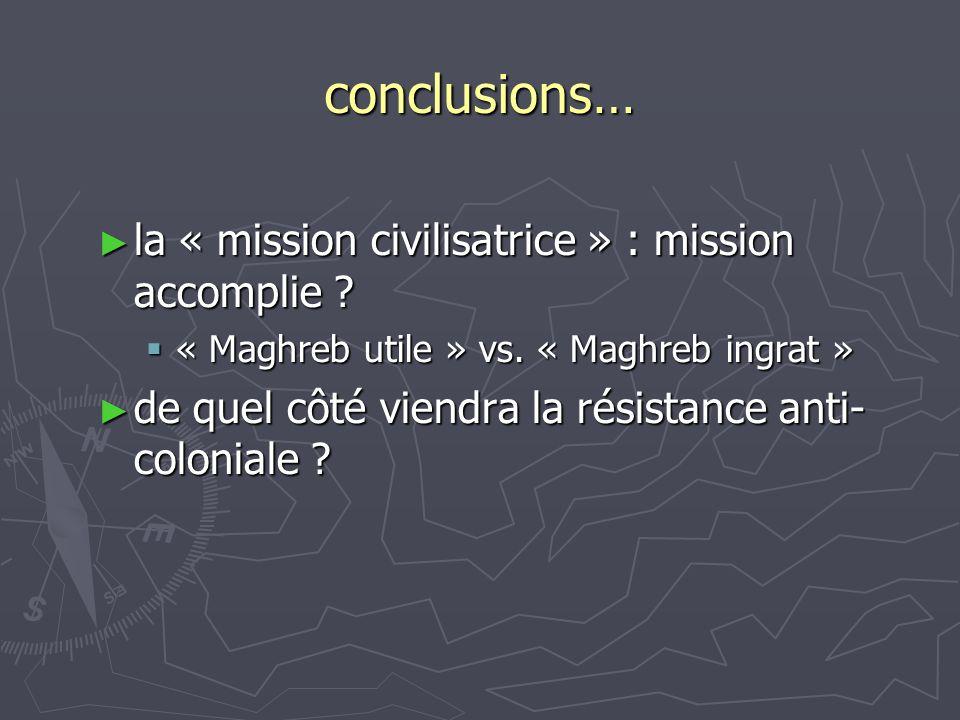 conclusions… la « mission civilisatrice » : mission accomplie