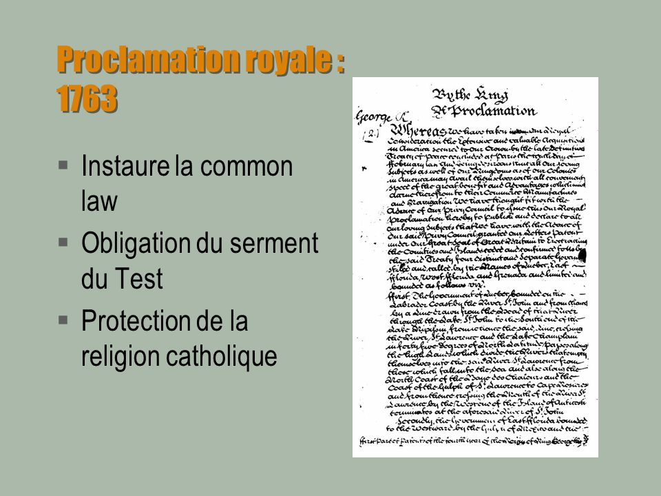 Proclamation royale : 1763 Instaure la common law