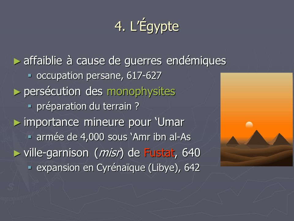 4. L'Égypte affaiblie à cause de guerres endémiques