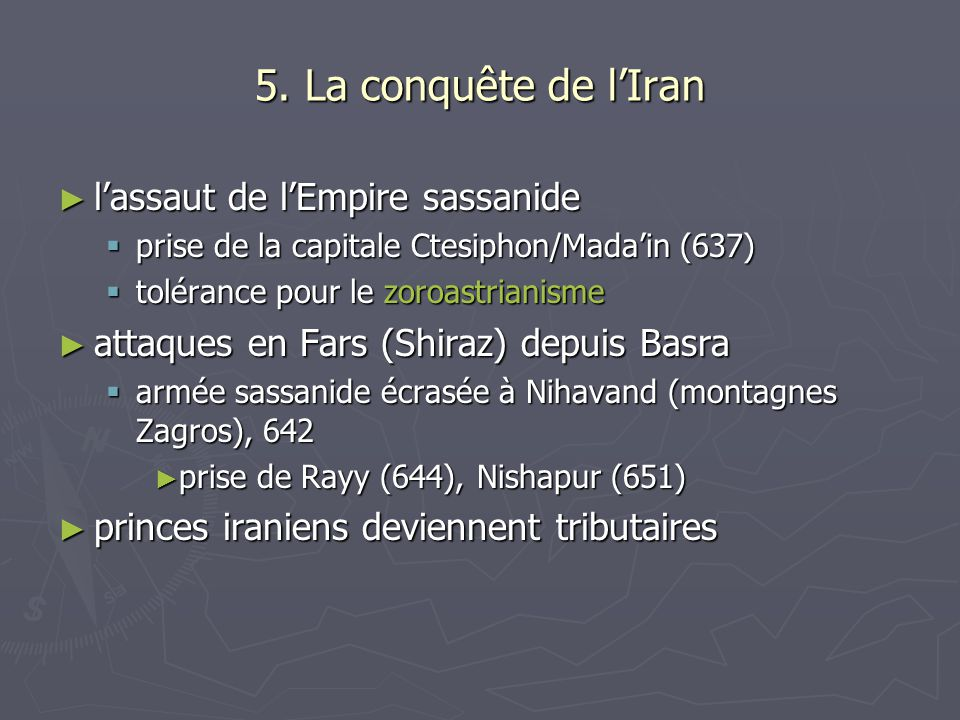 5. La conquête de l'Iran l'assaut de l'Empire sassanide