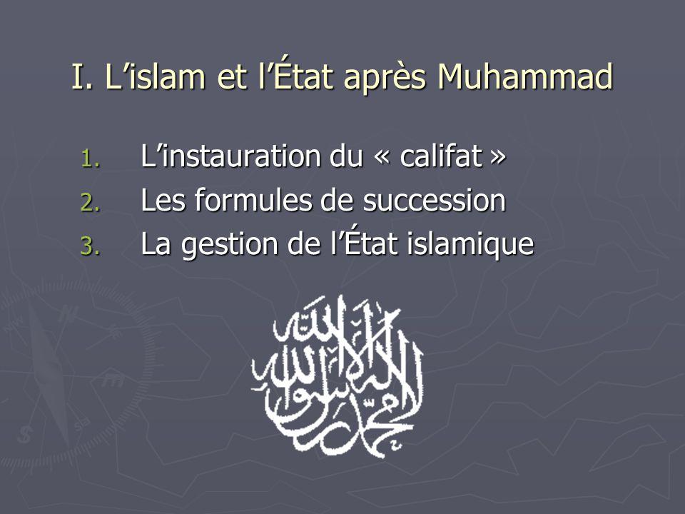 I. L'islam et l'État après Muhammad