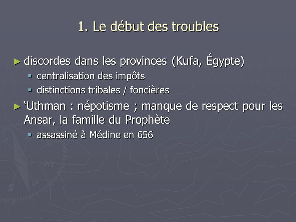 1. Le début des troubles discordes dans les provinces (Kufa, Égypte)