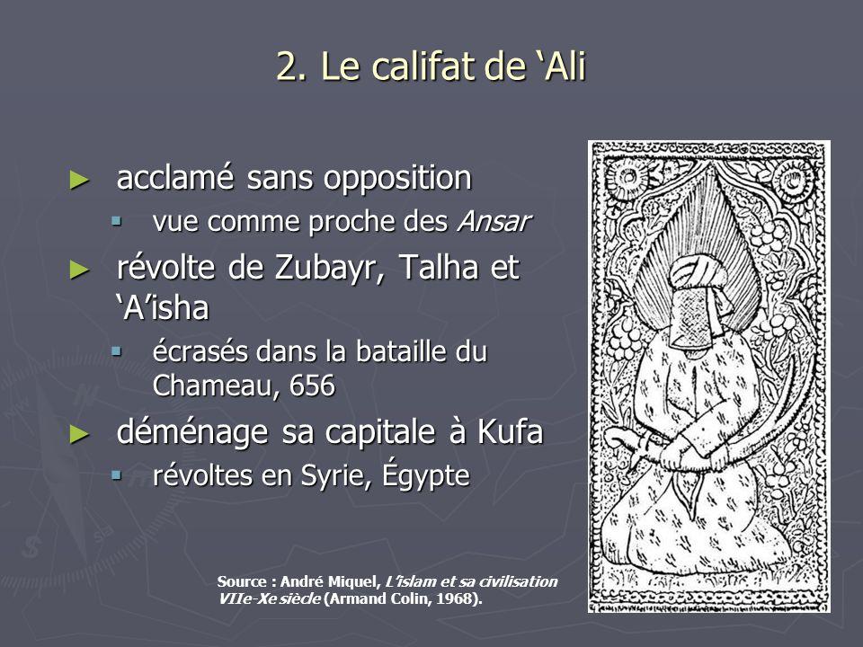 2. Le califat de 'Ali acclamé sans opposition
