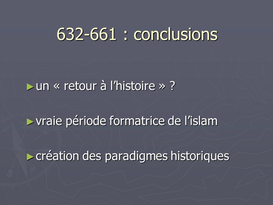 632-661 : conclusions un « retour à l'histoire »