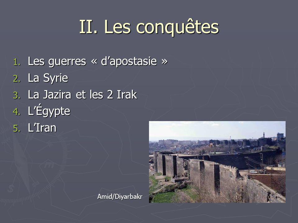 II. Les conquêtes Les guerres « d'apostasie » La Syrie