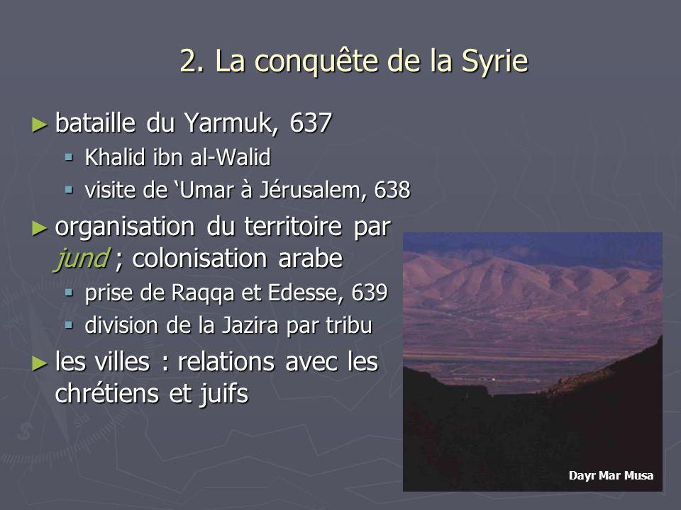 2. La conquête de la Syrie bataille du Yarmuk, 637