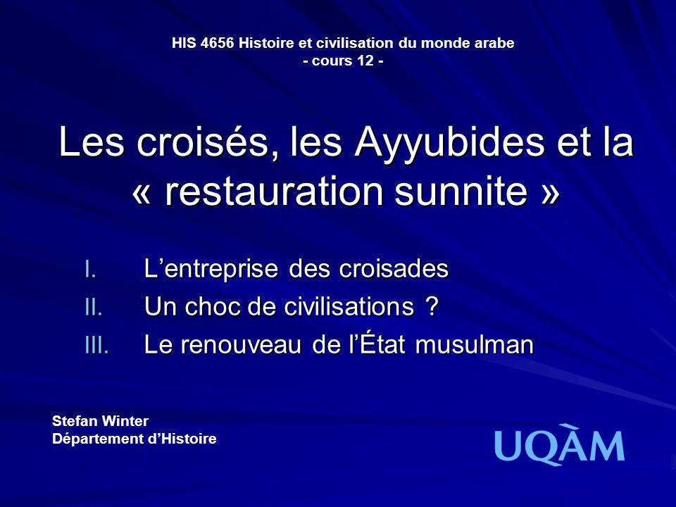 Les croisés, les Ayyubides et la « restauration sunnite »
