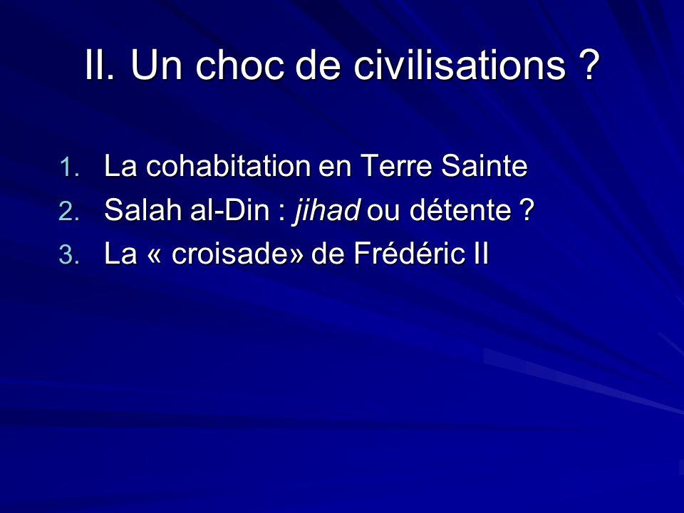 II. Un choc de civilisations