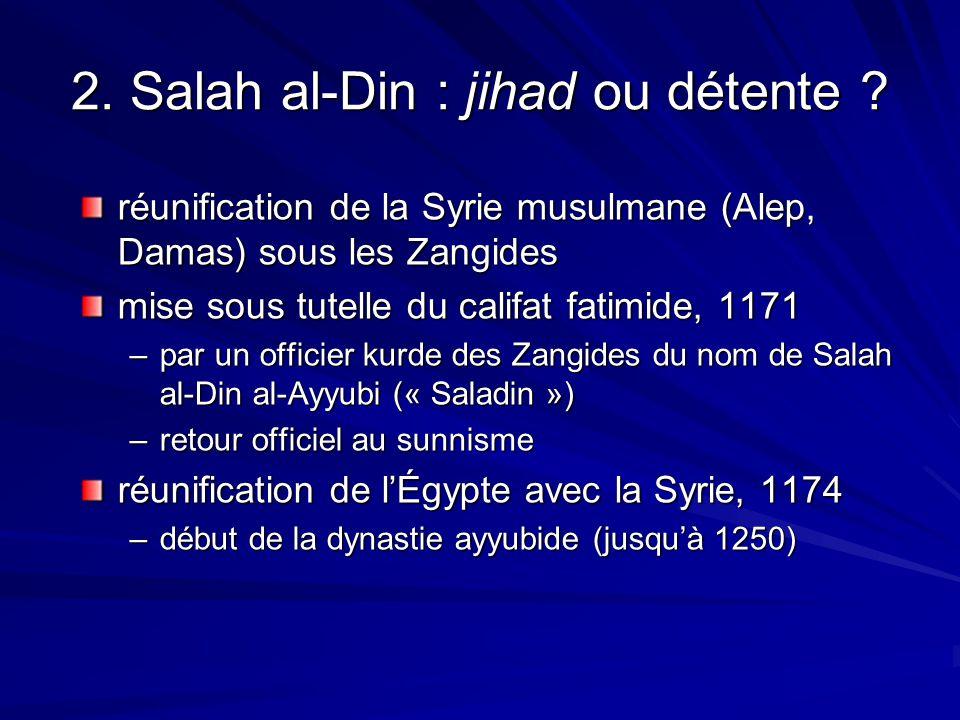 2. Salah al-Din : jihad ou détente
