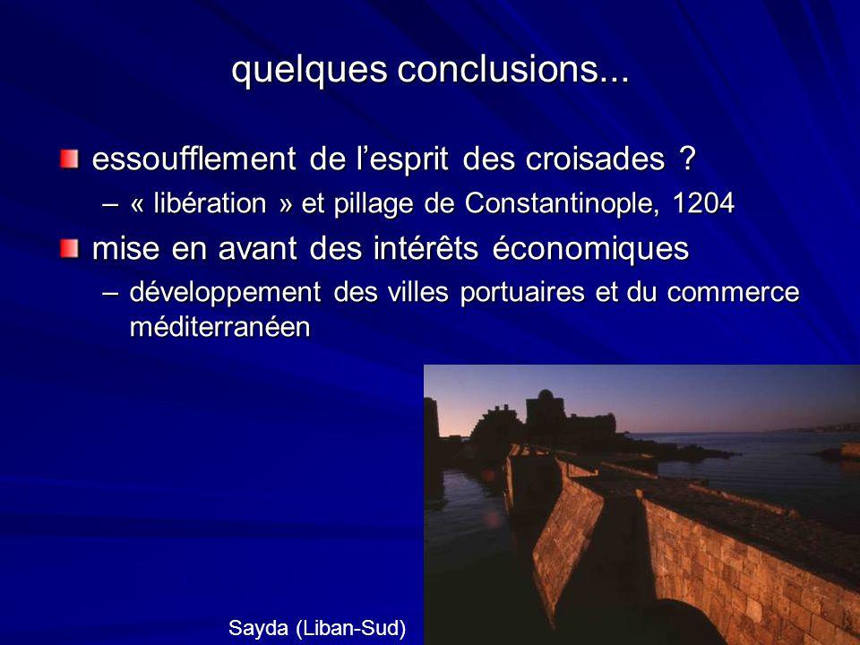 quelques conclusions... essoufflement de l'esprit des croisades